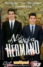La Novia de Mi Hermano | Marc Marquez by beckymariegomez123