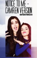 Notice Me || Camren Version by ihatedistancexx