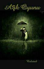 Aşk Oyunu (Aşk Serisi 2) by bulutsal