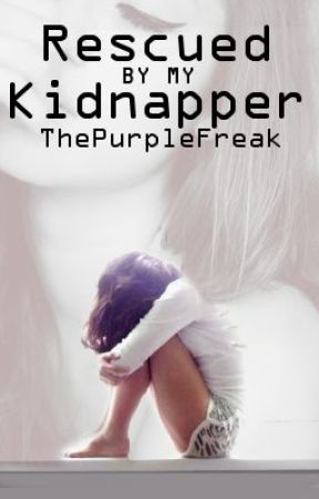 Rescued By My Kidnapper by ThePurpleFreak