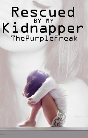 Rescued By My Kidnapper