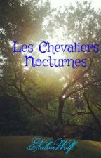 Les Chevaliers Nocturnes by NalouWolf