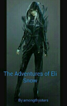 The Adventures of Eli Snow by amongthystars