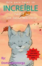 Guía para hacer un INCREÍBLE fanfic de Los Gatos Guerreros by DomingaAstorgak