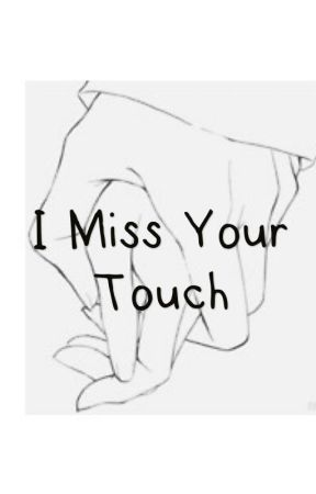 i miss your touch