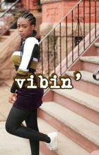 [Vibin' ] by AnneseRose