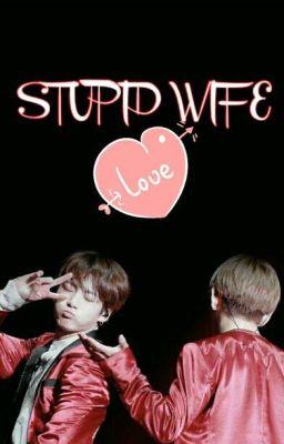 [EDIT/LONGFIC] [VKOOK] STUPID WIFE