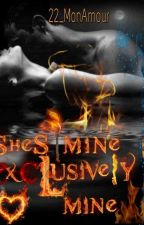 She's mine, exclusively mine (COMPLETED) by 22_MonAmour