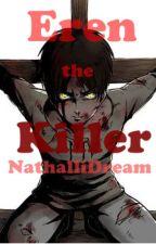 Eren the killer (Ereri/Riren cz FF) by NathalliDream