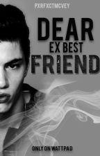 Dear ex best friend. by pxrfxctmcvey