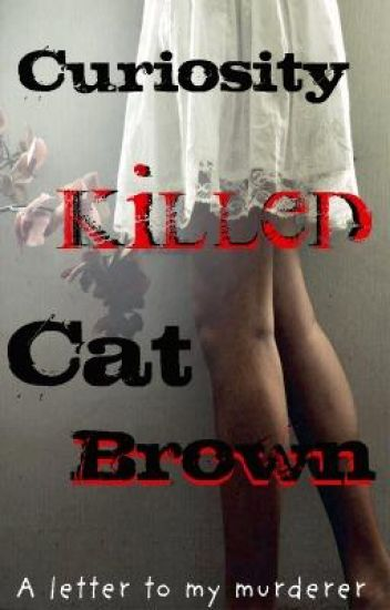 Curiosity Killed Cat Brown