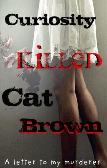 Curiosity Killed Cat Brown