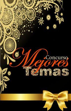 Concurso Mejores Temas by carlosmatena17