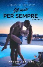 Il Mio Per Sempre (WATTYS2019) by Antonella7896