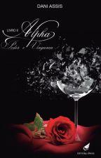 ALPHA: Poder e Vingança - LIVRO II - Completo Até 22/05 by DaniAssis