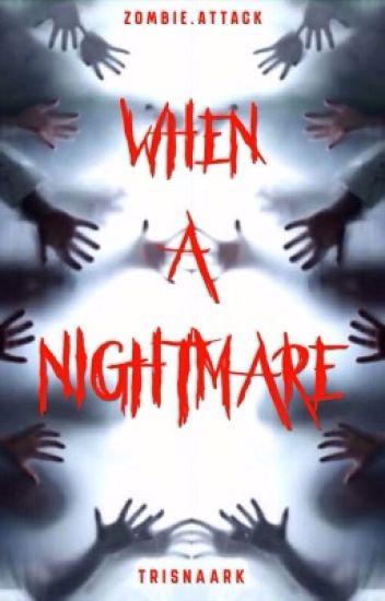 WHEN A NIGHTMARE