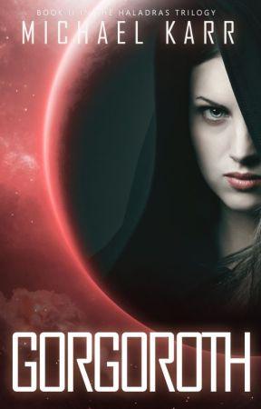Gorgoroth (Haladras #2) by mfarnz