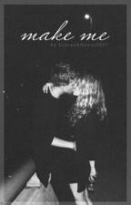 Make Me...{JustinBieberFanFiction} COMING SOON by KidrauhlLover2837