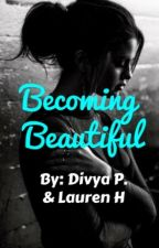 Becoming Beautiful by divya210