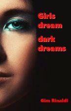 Girls dream dark dreams by gimrinaldi