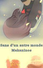 Sans d'un autre monde. by Makaninos