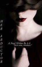 Her Abductor | Coming Soon by -sensualsins-