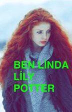 I'm Linda(Ben linda Lily Potter) #wattys2016  by slytherinlidondurma