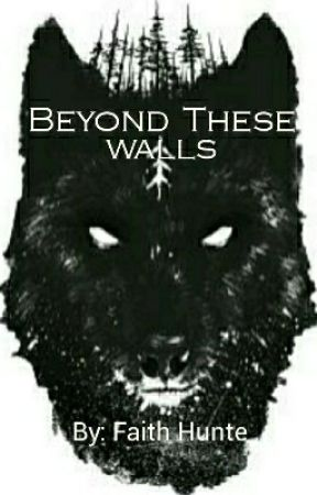 Beyond These Walls by Victoriously321