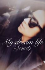 My dream life (Sequel) by drum__lover