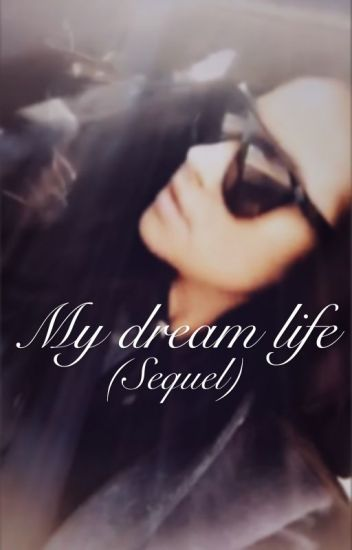 My dream life (Sequel)