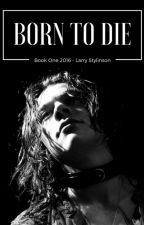 Born To Die  [l.s] by SextLarry