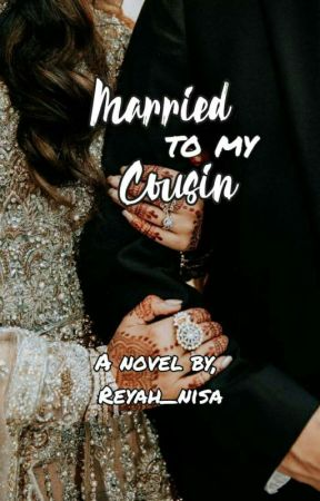 Married To My Cousin {A Muslim Indian Love Story} by Husna12mehra