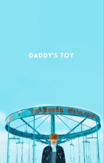 ❝Daddy's Toy❞ ☹; KookV / Vkook.