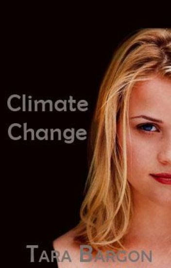 Climate Change - Teen love story with Hollywoods heart throb (Watty Awards)