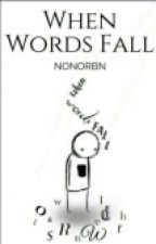 When Words Fall by NonoRbn