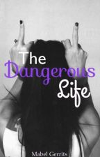 The Dangerous Life (Hiatus) by Mabelsmiley