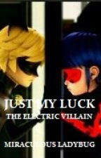 Just My Luck: The Electric Villain (Miraculous Ladybug) by AidaLaDessinatrice
