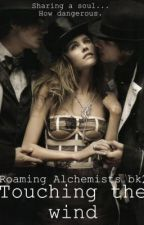 ▶ Touching The Wind (Roaming Alchemists/ Book Two) by vintagebloom