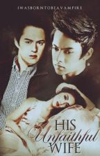 His Unfaithful Wife [Kathquen and Kathniel] FIN by IWasBornToBeAVampire