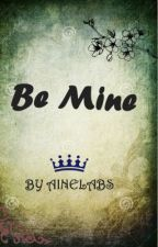 Be Mine by ainelabs