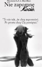 Nie Zapomnę, Kocie || Miraculum✔ by Basiik02