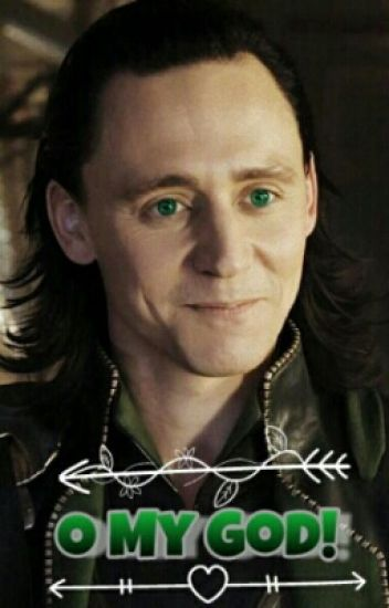 O My God! || Loki Laufeyson ||✔