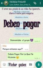 DEBEN PAGAR by VictorYanez97