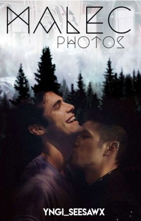 MALEC PHOTOS (Magnus Bane+Alec Lightwood) <3  by ImNotYourBitch