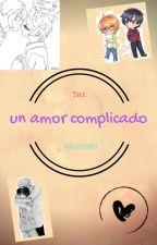 Un amor complicado(yaoi) by Nalu0taku