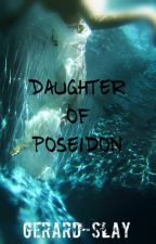 Daughter of Poseidon ✔ by gerard-slay