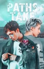 The Paths We Take [boyxboy] by SkeneKidz
