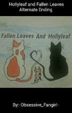 Hollyleaf and Fallen Leaves Alternate Ending  by -Obsessive_Fangirl-