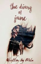 The Diary Of Jane | ✓ by _wanderingmind_