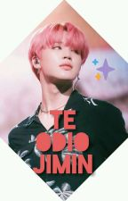 Te Odio Jimin  by LuliBTS12